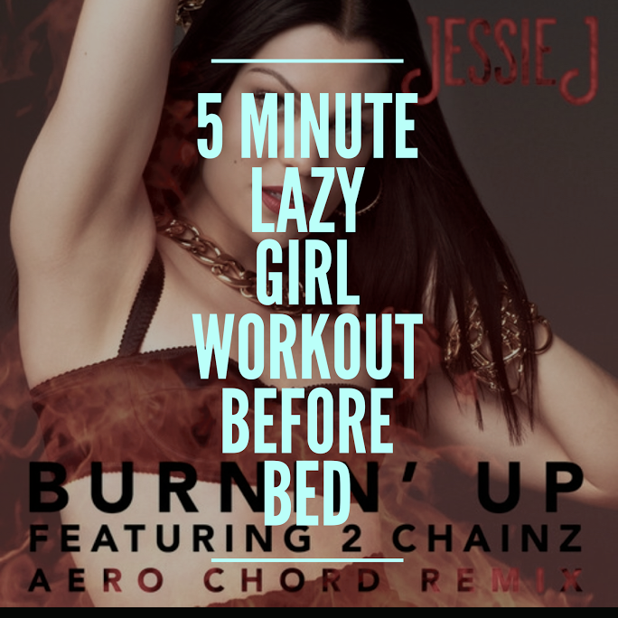 5 Minute Lazy Girl Workout Before Bed