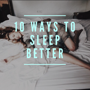 10 Ways to Sleep Better