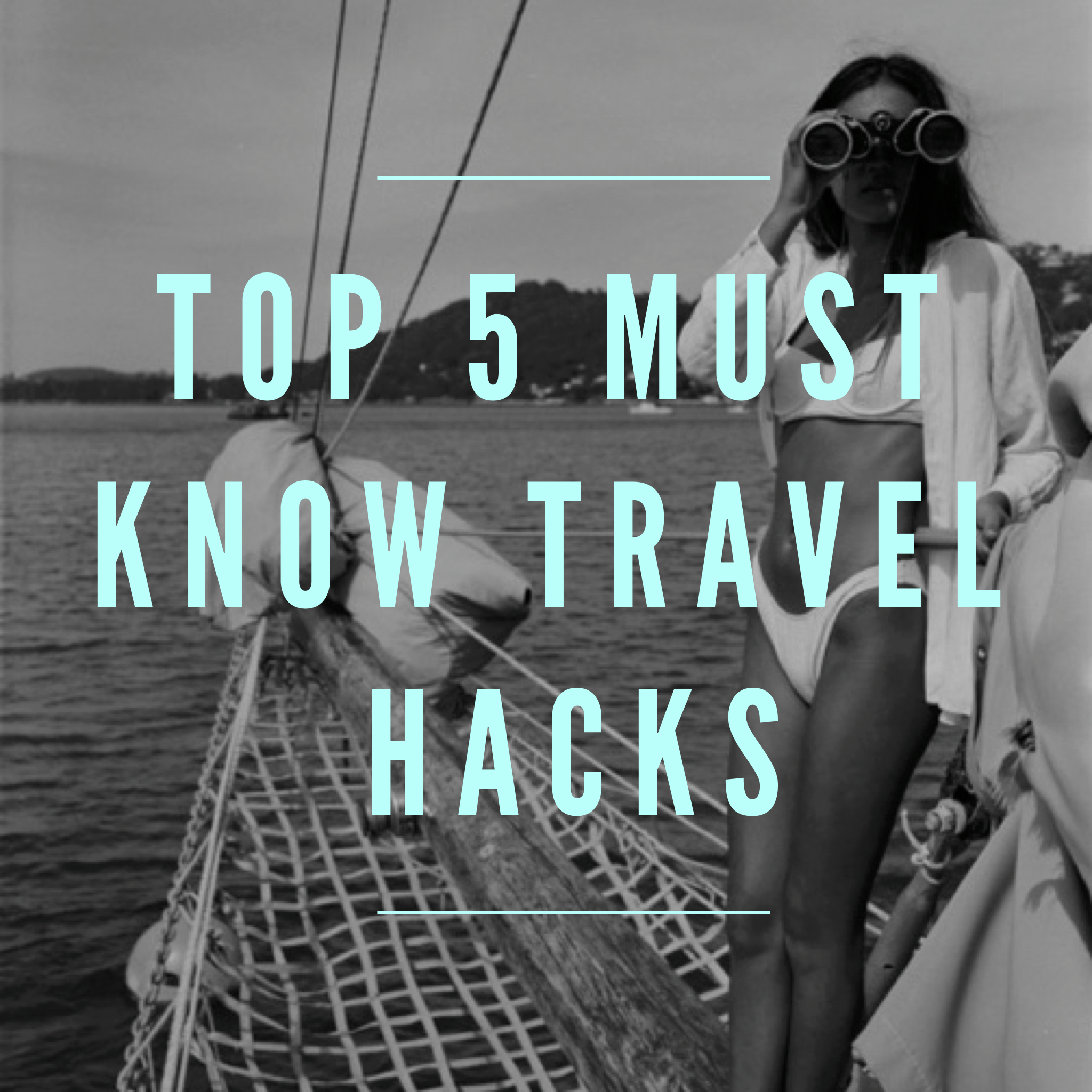 Top 5 Must Know Travel Hacks