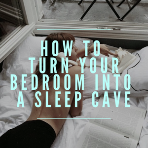 How to Turn Your Bedroom Into a Sleep Cave