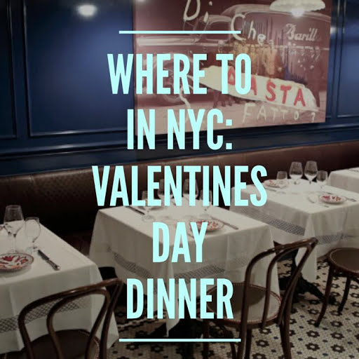 Where To In NYC: Valentines Day Dinner 2018