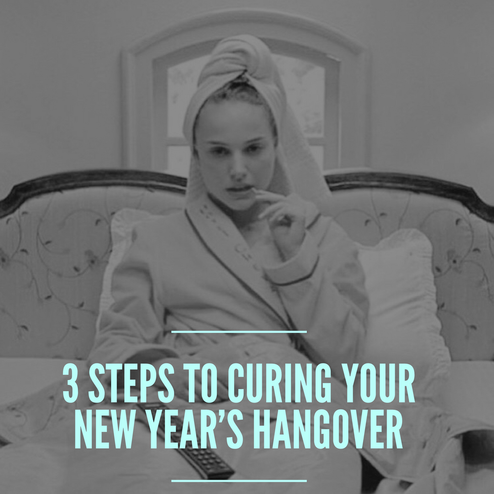 3 Steps To Curing Your New Year's Hangover
