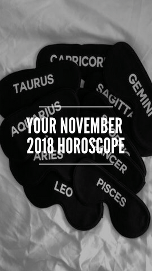 Your November 2018 Horoscope
