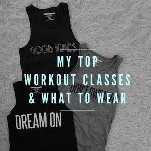 My Top Workout Classes & What To Wear