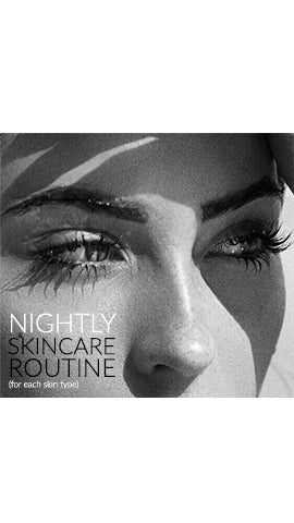 Nightly Skincare Routine (For Each Skin Type)