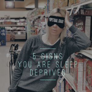 5 Signs You Are Sleep Deprived