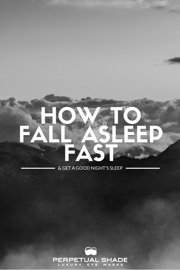 How to Fall Asleep Fast & Get a Good Night's Sleep