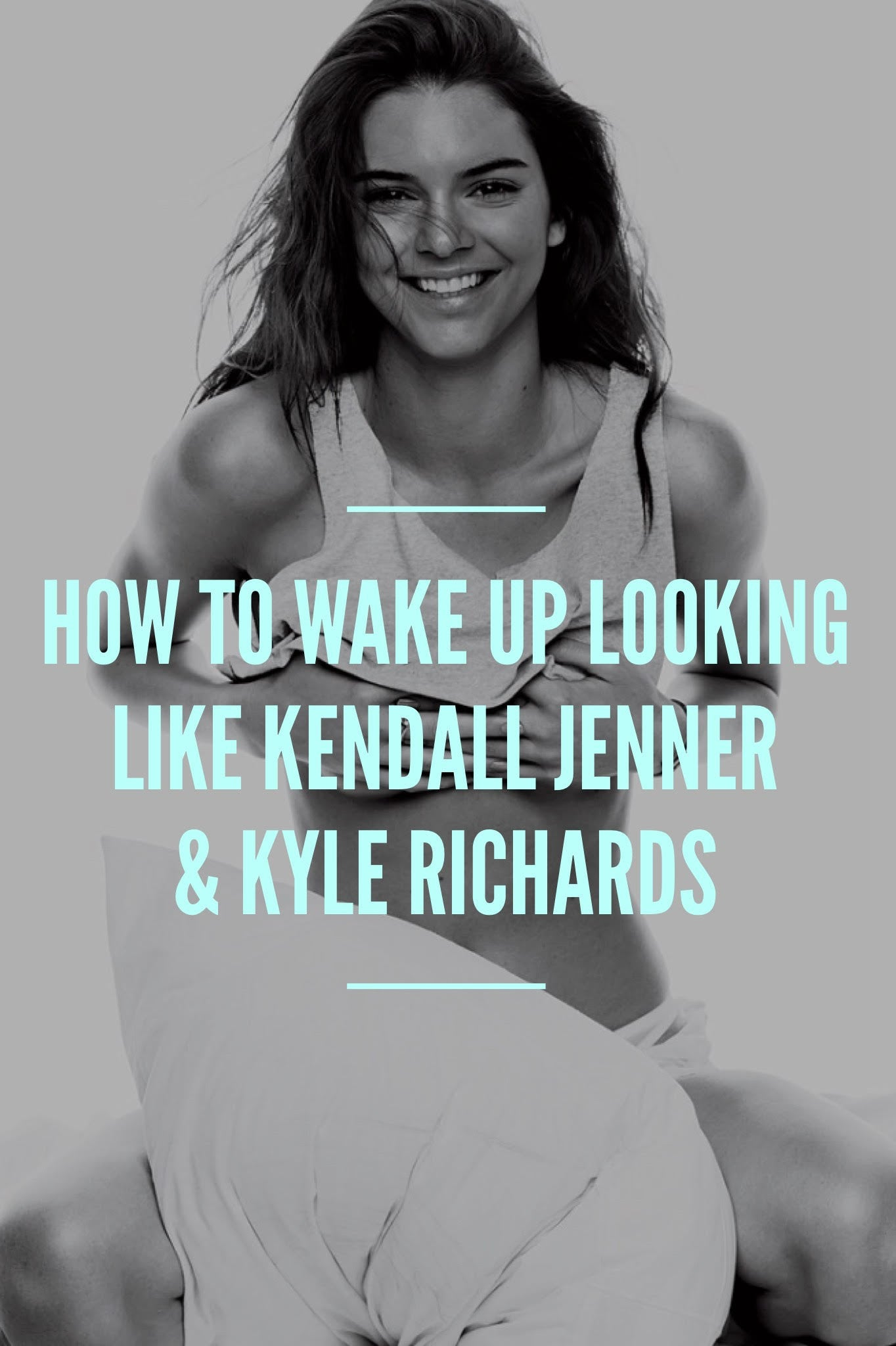 How To Wake Up Looking Like Kendall Jenner & Kyle Richards