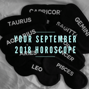Your September 2018 Horoscope