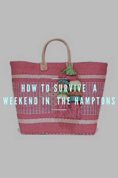 How To Survive a Weekend in the Hamptons