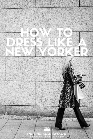 dress like a New Yorker