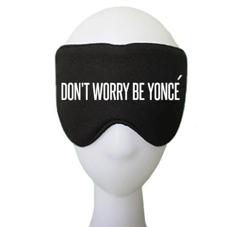 Don't Worry Be Yoncé  Cotton Lux Sleep Mask