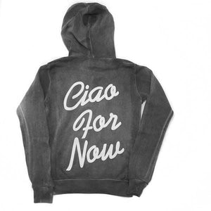 Ciao For Now Hoodie