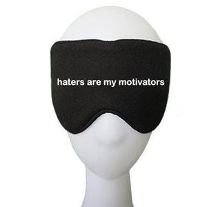 haters are my motivators Cotton Lux Sleep Mask