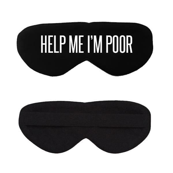 Help Me I'm Poor Cotton Lux Sleep Mask