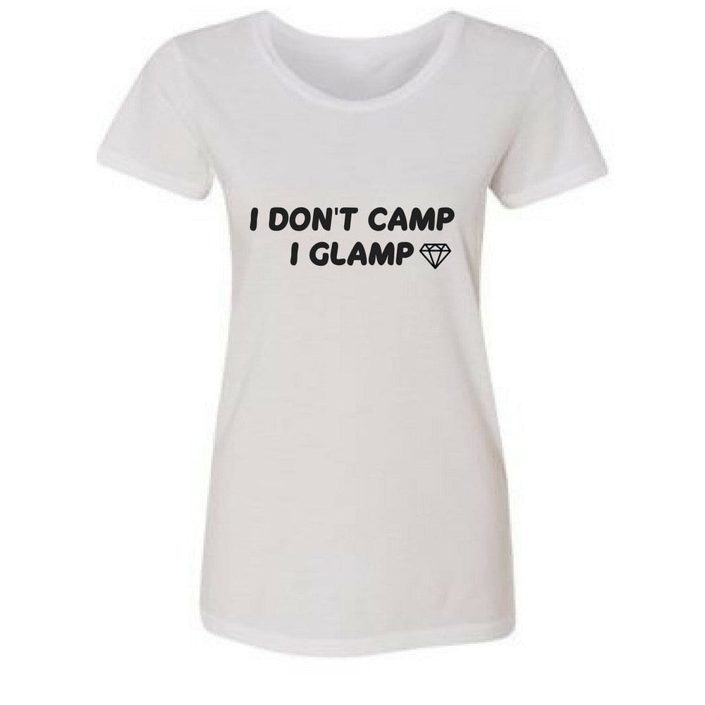 I Don't Camp, I Glamp T-Shirt