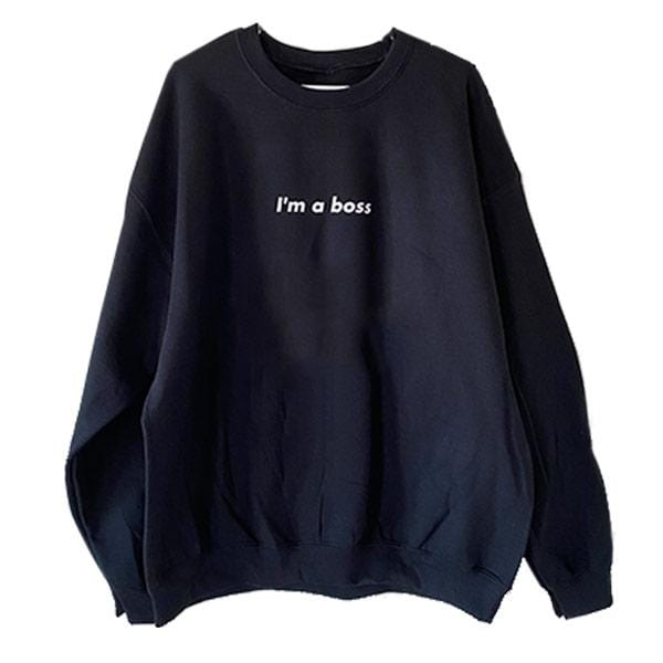 I'm a boss Long Sweatshirt