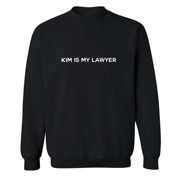 KIM IS MY LAWYER SWEATSHIRT