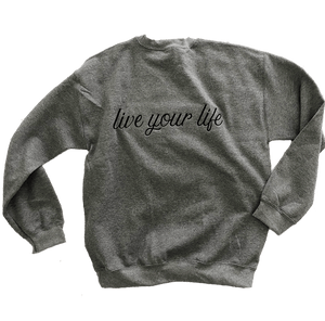 Live Your Life Embroidered Sweatshirt