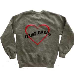Trust No one Sweatshirt