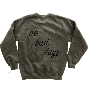No Bad Days Embroidered Sweatshirt