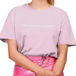 YOU CAN CALL ME SHORTY PINK TSHIRT
