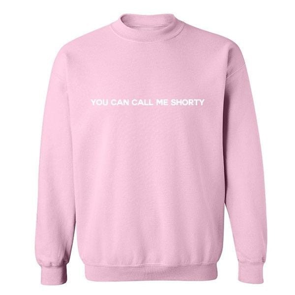 YOU CAN CALL ME SHORTY SWEATSHIRT PINK