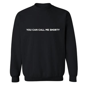 You Can Call Me Shorty Black Sweatshirt