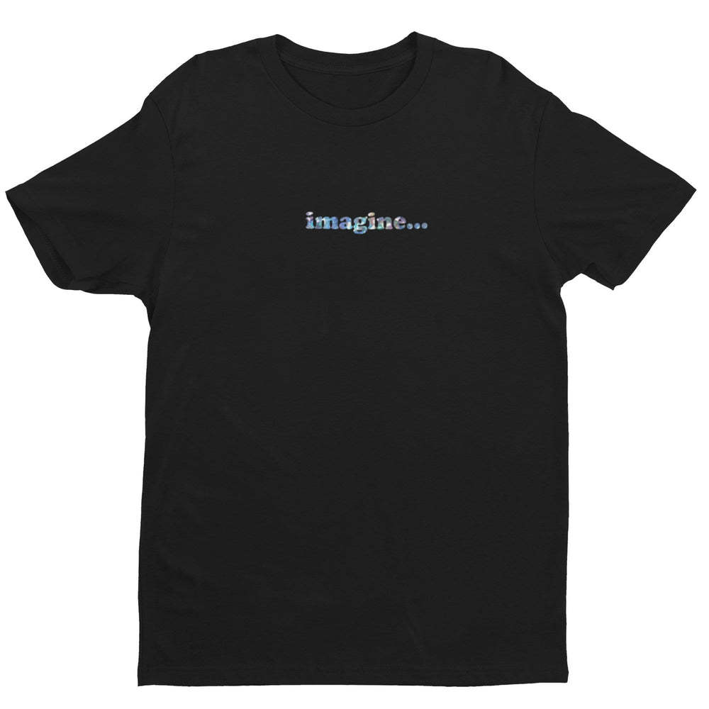 imagine...Black T-Shirt