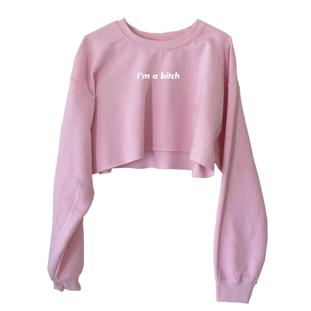 I'm a bitch Cropped Sweatshirt
