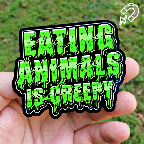 Eating Animals Is Creepy - Magnet
