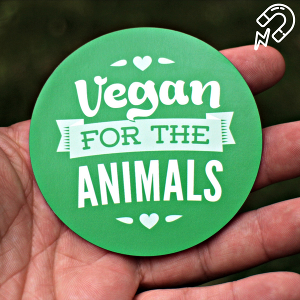 Vegan For The Animals - Magnet