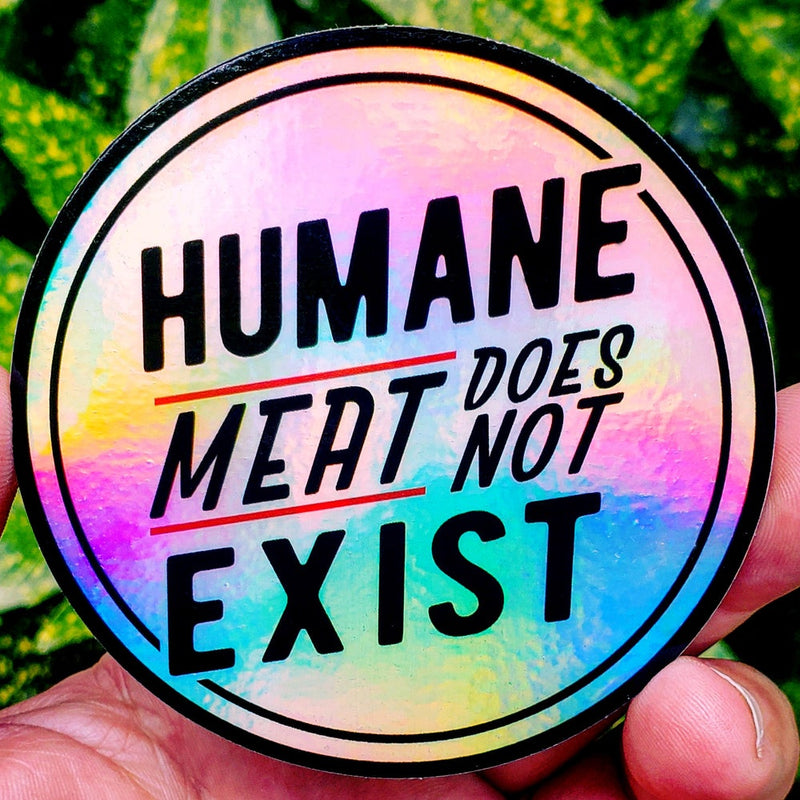 Humane Meat Does Not Exist - Holographic Sticker