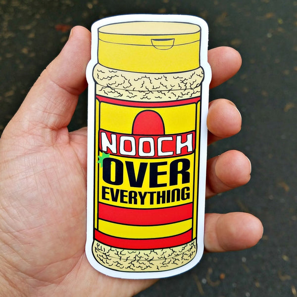 Nooch Over Everything - Sticker