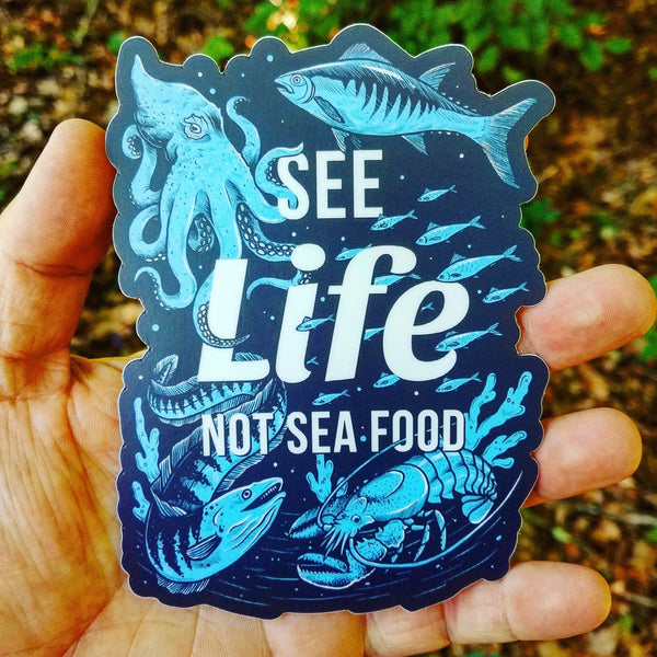 See Life, Not Sea Food - Sticker