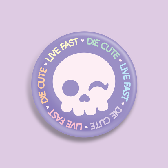 Live Fast Die Cute button