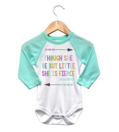"Long sleeve onesy for girls with quote, ""though she be but little, she is fierce""."