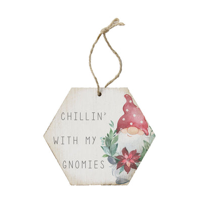 "Wood ornament says ""chillin' with my gnomies"" and has a painted gnome on the front with twine for easy hanging."