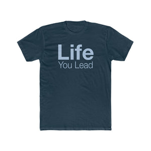 Life You Lead - Know Your Power - Cotton Crew Tee