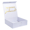 """Will you be my Bridesmaid?"" Gift Box 