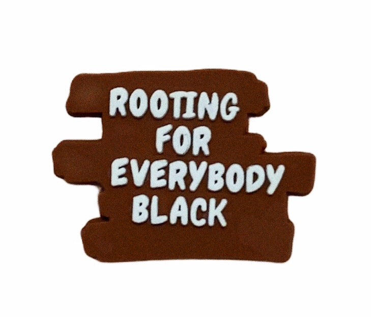 Rooting for everybody black!