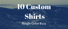 Load image into Gallery viewer, 10 Custom Shirts Bundle (Single Print)