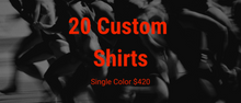 Load image into Gallery viewer, 20 Custom Shirts Bundle (Single Print)