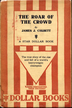 "CORBETT, JAMES J. ""THE ROAR OF THE CROWD"" BOOK WITH DUST JACKET"