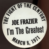 FRAZIER, JOE-MUHAMMAD ALI I SOUVENIR PIN (1971-FRAZIER VERSION)