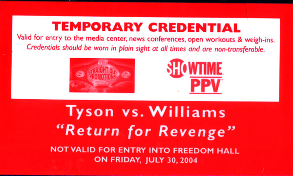 TYSON, MIKE-DANNY WILLIAMS MEDIA CREDENTIAL (2004)