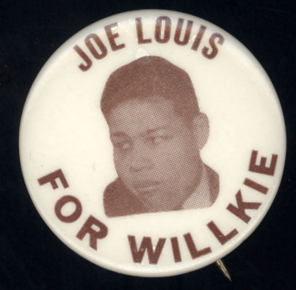 LOUIS, JOE FOR WILLKIE RARE POLITICAL PIN (1940)