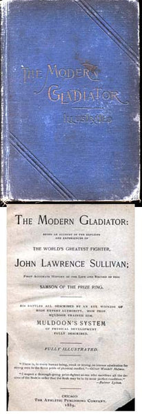 SULLIVAN, JOHN L. BOOK: THE MODERN GLADIATOR (1889)