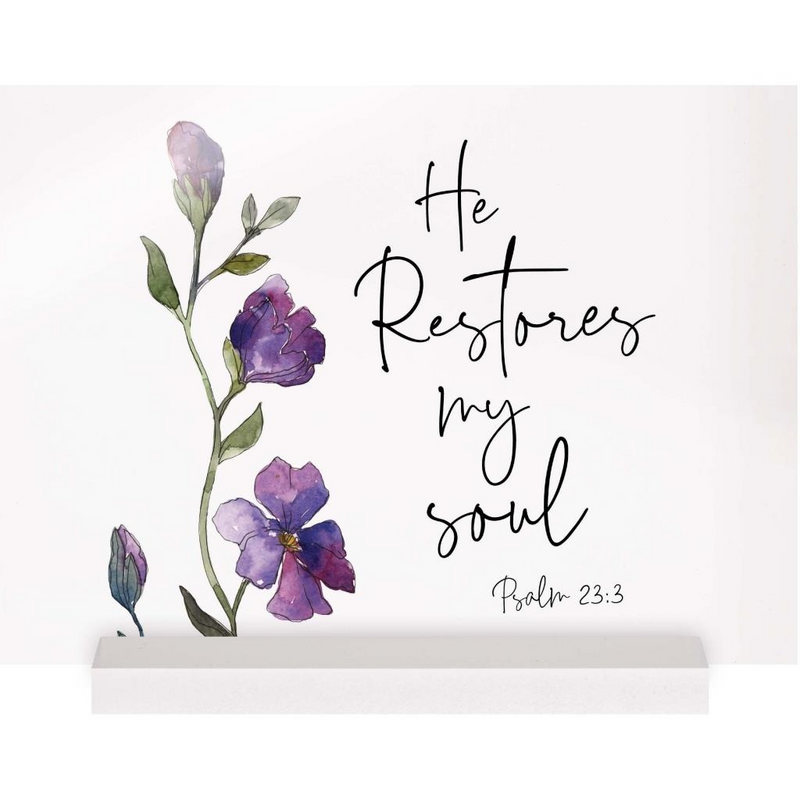 He Restores My Soul Table Top Sign