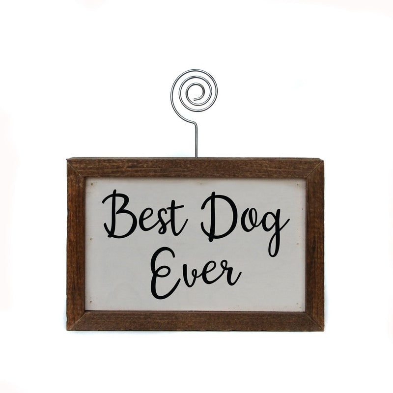 "6x4 ""Best Dog Ever"" Tabletop Picture Frame Sign"
